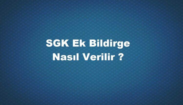 sgk v2 ek bildirge nasıl verilir